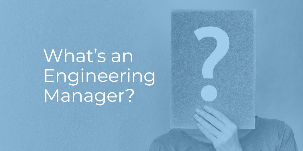 What is an Engineering Manager?